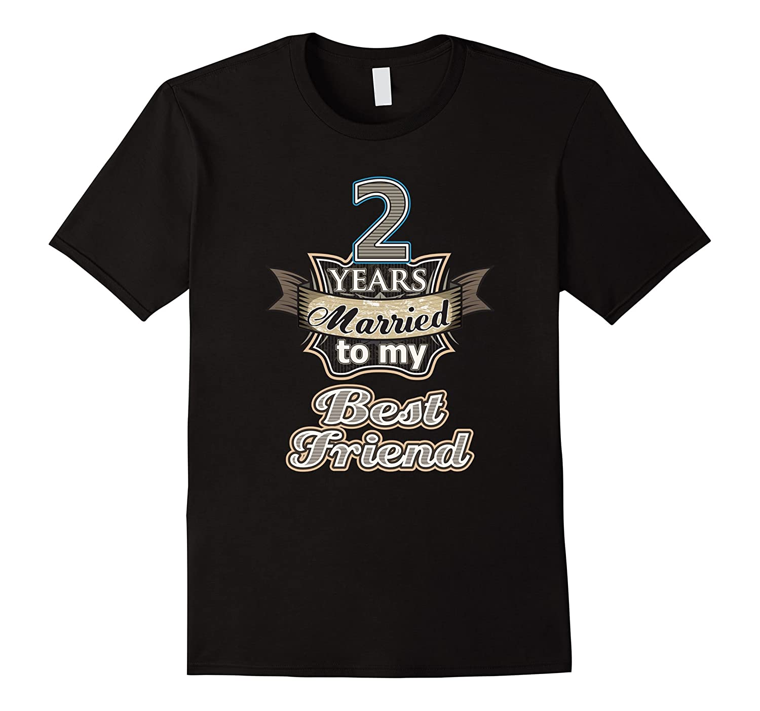 2 years married to my best friend wedding anniversary Shirt-TH