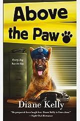 Above the Paw: A Paw Enforcement Novel Mass Market Paperback