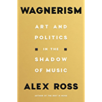 Wagnerism: Art and Politics in the Shadow of Music book cover