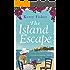 The Island Escape: A feel good romantic comedy