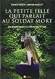 La petite fille qui parlait au soldat mort : Une médium raconte le long voyage de l'âme