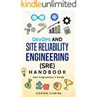 DevOps and Site Reliability Engineering (SRE) Handbook : Non-Programmer's Guide ( Second Edition) (English Edition)