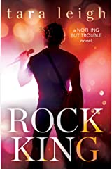 Rock King (Nothing but Trouble Book 1) Kindle Edition