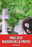Changer l'eau des fleurs (A.M. ROM.FRANC) (French Edition)