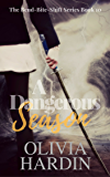 A Dangerous Season (The Bend-Bite-Shift Series Book 10)