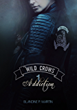 Wild Crows: 1. Addiction (French Edition)
