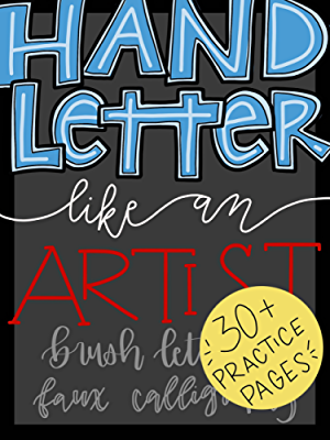 Hand Letter Like An Artist: Brush Lettering AND Faux Calligraphy