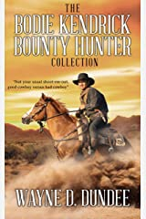 The Bodie Kendrick Bounty Hunter Collection Kindle Edition