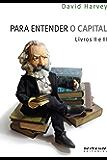 Para entender O Capital, livros 2 e 3