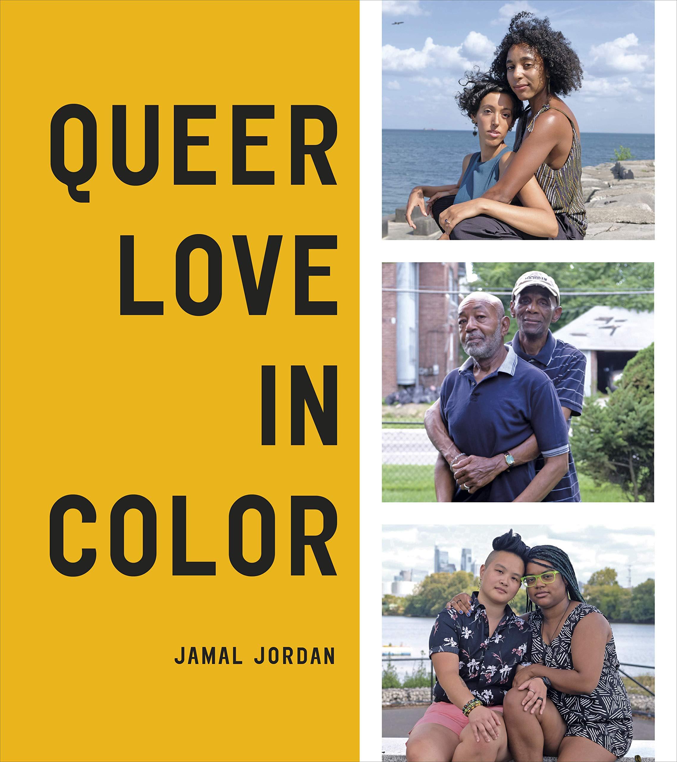Queer Love in Color (TEN SPEED PRESS): Jordan, Jamal: 9781984857644:  Amazon.com: Books