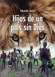 Hijos de un país sin Dios (Spanish Edition)