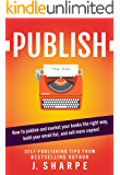 Publish: How to publish and market your books the right way, build your email list, and sell more books! - Self…