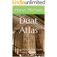 Duat Atlas: An Egyptian Priest's Guide to the Afterlife
