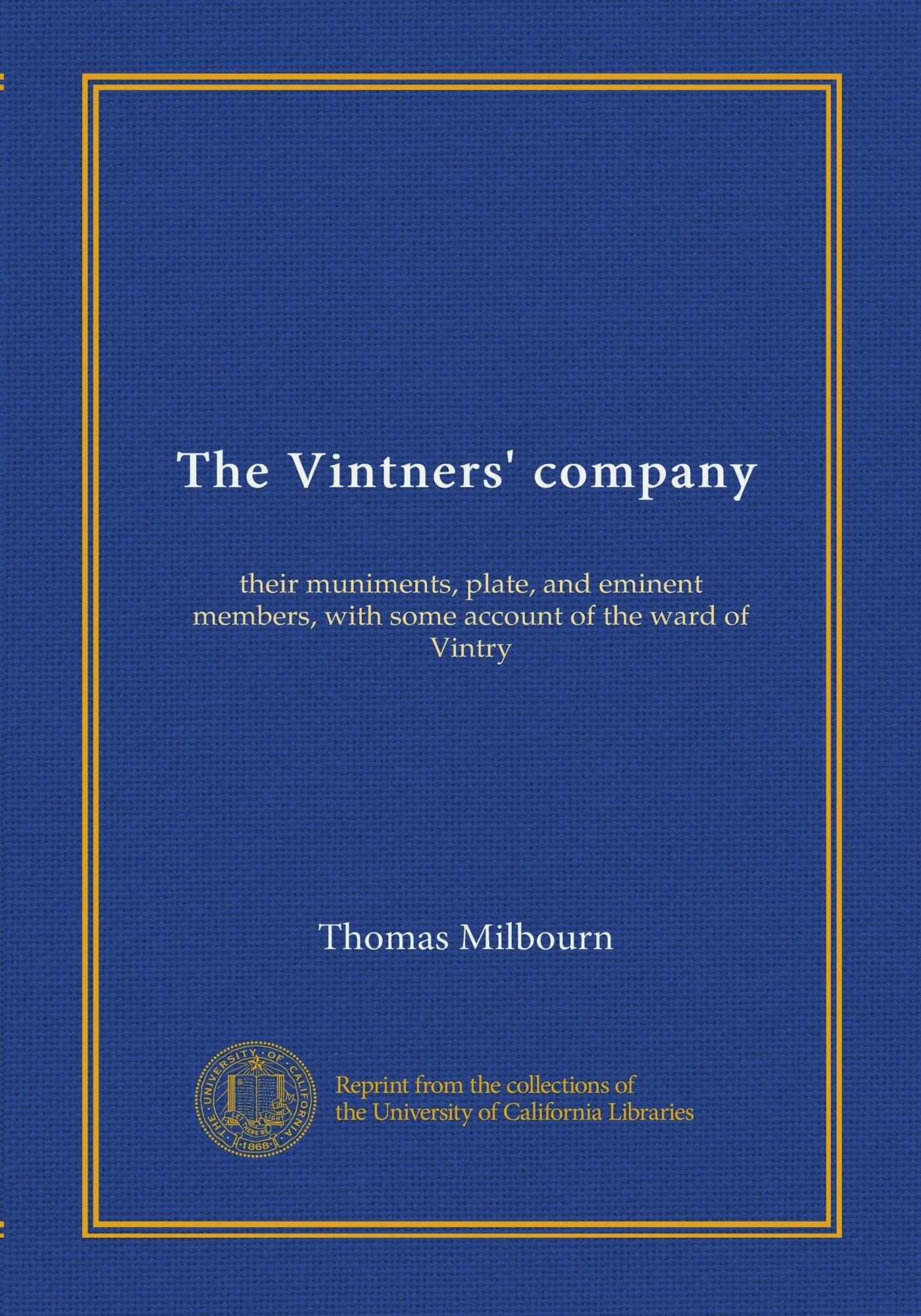 The Vintners' company: their muniments, plate, and eminent members, with some account of the ward of Vintry pdf epub