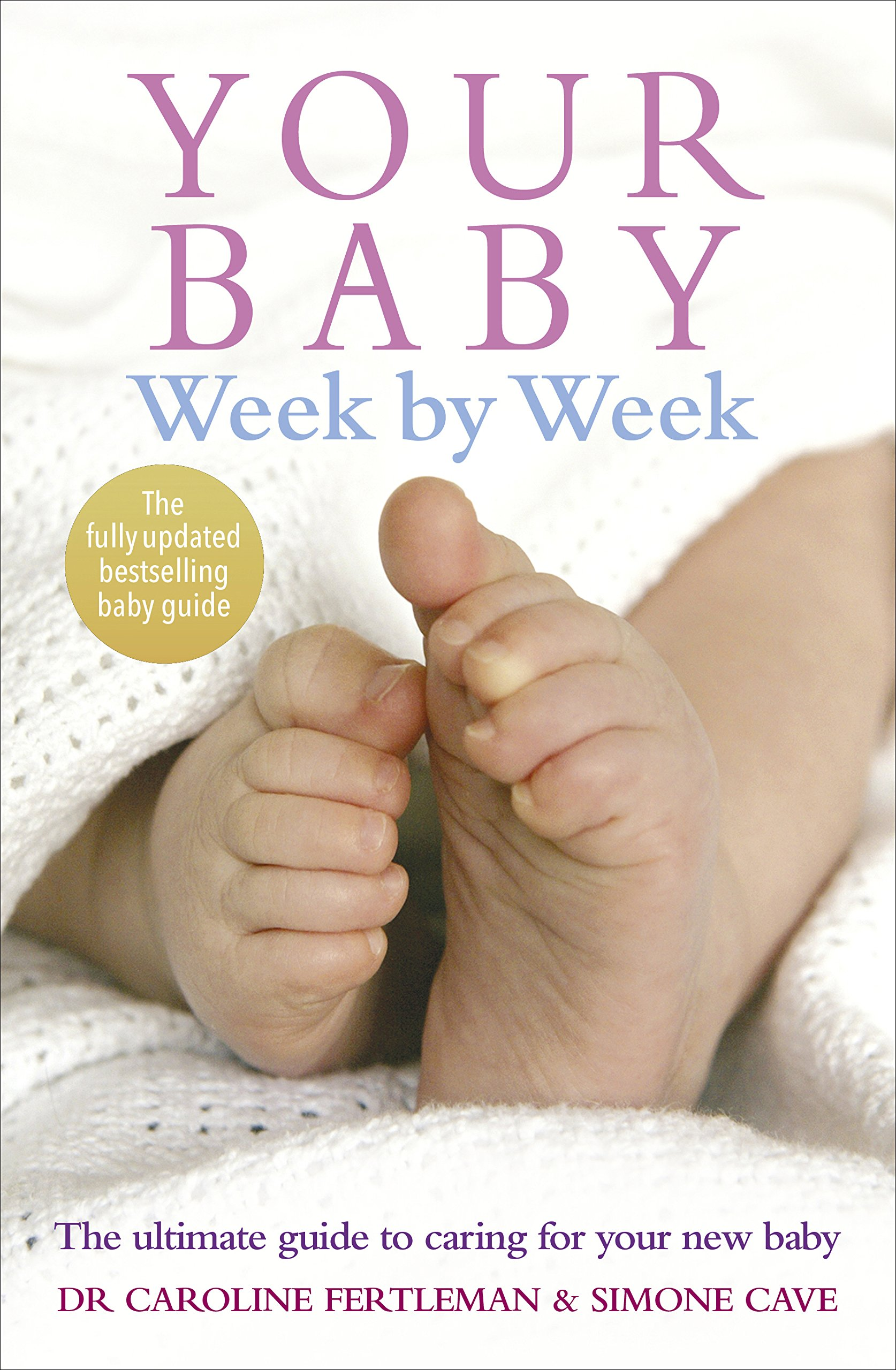 your-baby-week-by-week-the-ultimate-guide-to-caring-for-your-new-baby