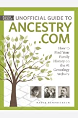 Unofficial Guide to Ancestry.com: How to Find Your Family History on the #1 Genealogy Website Paperback