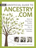 Unofficial Guide to Ancestry.com, 2nd Edition