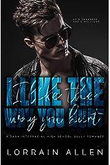I LIKE THE WAY YOU HURT: A Dark Interracial High School Bully Romance Kindle Edition