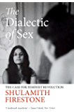 The Dialectic of Sex: The Case for Feminist Revolution