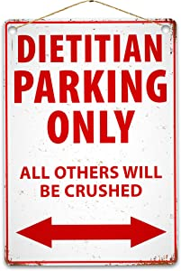 Funny Dietitian Parking Only Metal Sign, Rustic Retro Weathered Distressed Plaque - 12 x 16 inches