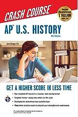 AP® U.S. History Crash Course, 4th Ed.,  Book + Online (Advanced Placement (AP) Crash Course) Kindle Edition