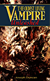 The Oldest Living Vampire Unleashed (The Oldest Living Vampire Saga Book 6)
