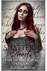 Shattered Hearts (Fate of the Witch) Kindle Edition