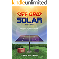 Off Grid Solar: A handbook for Photovoltaics with Lead-Acid or Lithium-Ion batteries