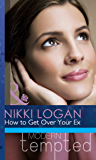 How to Get Over Your Ex (Mills & Boon Modern Tempted) (Valentine's Day Survival Guide, Book 1)