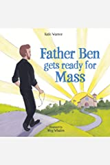 Father Ben Gets Ready for Mass Hardcover