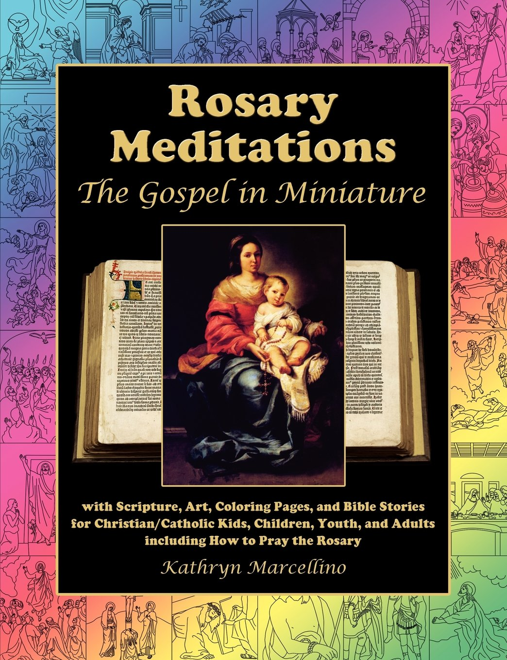 Rosary Meditations: The Gospel in Miniature with Scripture, Art ...