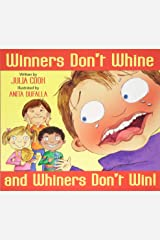 Winners Don't Whine and Whiners Don't Win! Paperback