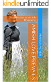 Amish Love Prevails: A collection of Amish Romance