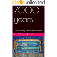 7000 years: ...of patriarchy. Until the radical era