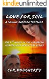 Love for Sail - A Connie Barrera Thriller: The 1st Novel in the Caribbean Mystery and Adventure Series (Connie Barrera Thrillers)