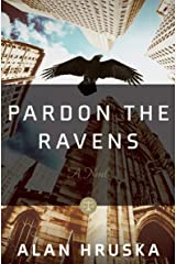 Pardon the Ravens: A Novel Kindle Edition