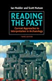 Reading the Past, Third Edition: Current Approaches to Interpretation in Archaeology