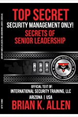 Top Secret: Security Management Only!: Secrets Of Senior Leadership Kindle Edition
