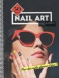 Nail Art : 50 leçons pour des ongles glamour et fun !