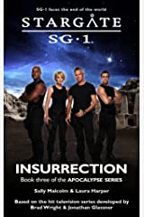 STARGATE SG-1: Insurrection: Book three in the Apocalypse series Kindle Edition