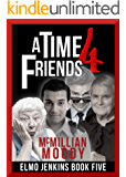 A Time 4 Friends (Elmo Jenkins - Book Five)