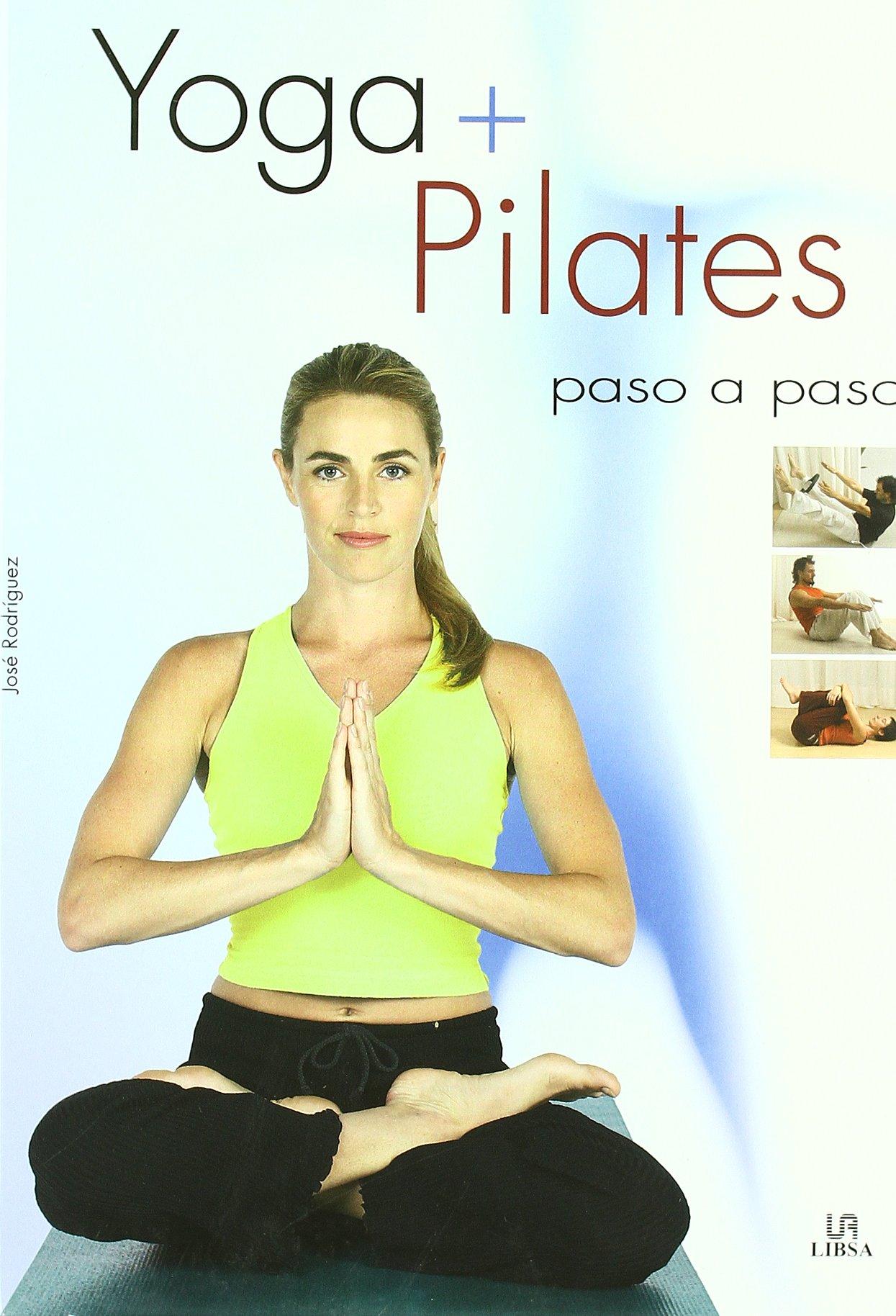 Yoga + Pilates/Yoga & Pilates: Paso a paso/ Step by Step ...