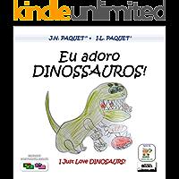 Eu adoro DINOSSAUROS! (Bilíngue Português-Inglês) (English Edition)