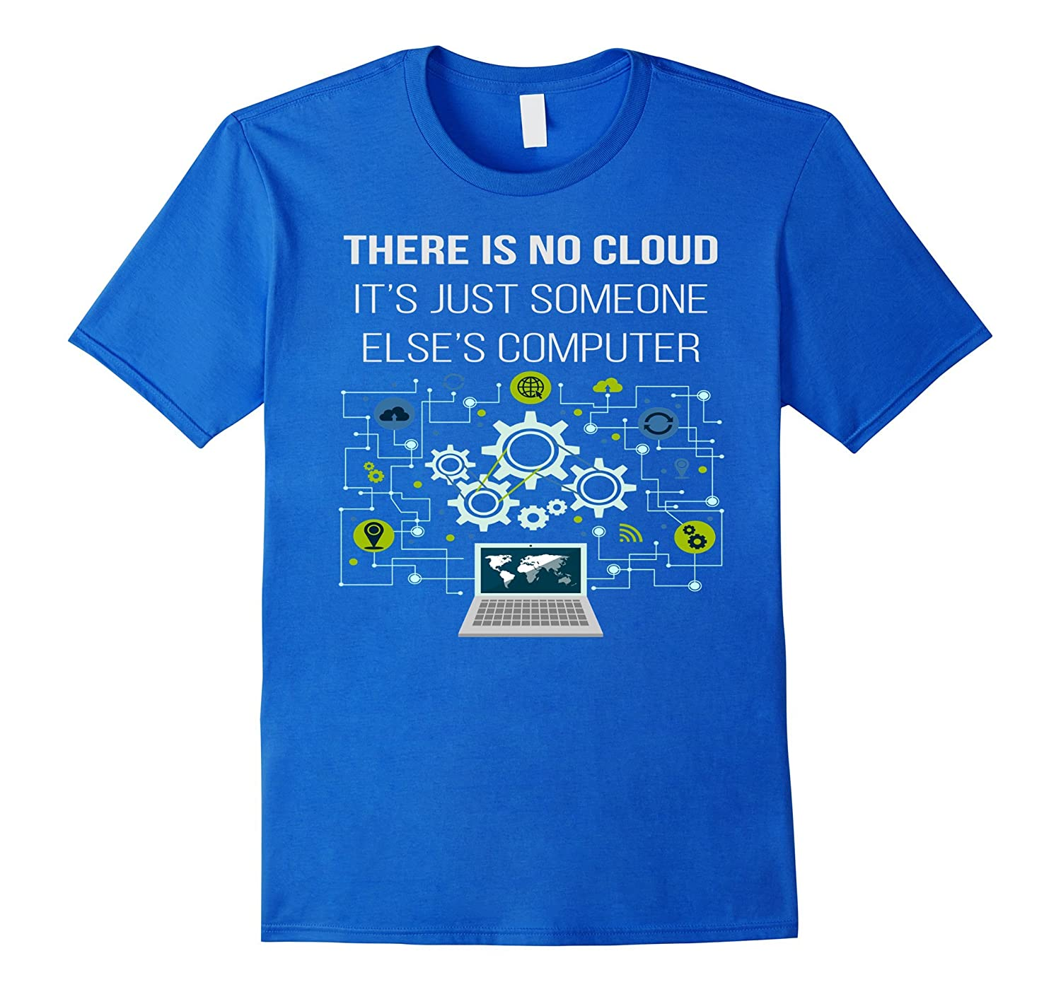 a2392d6b91 THERE IS NO CLOUD Shirt Funny IT Computer Geek Gift T-Shirt-ANZ ...
