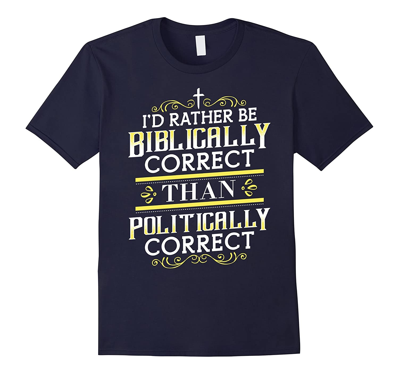 Bible reader T-Shirt - Biblically correct than Politically c-FL