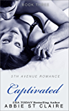 Captivated: 5th Avenue Romance Series, Book Three