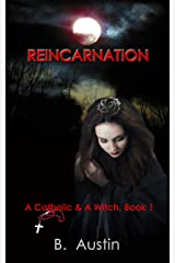 Reincarnation (A Catholic and A Witch Trilogy Book 1) Kindle Edition