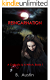 Reincarnation (A Catholic and A Witch Trilogy Book 1)