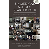 UK Medical School Starter Pack: Plan Your Successful Medical School Application Journey With Us! (Medefine Education LP Book 1)