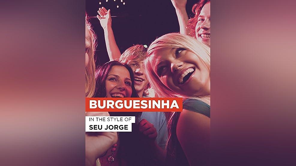 """Burguesinha im Stil von """"Seu Jorge"""""""